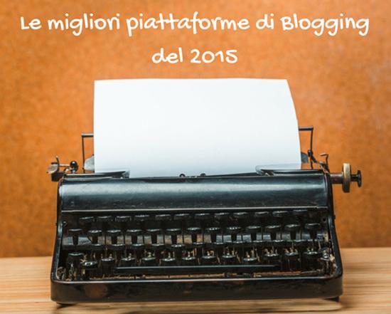 Le migliori piattaforme di Blogging del 2015